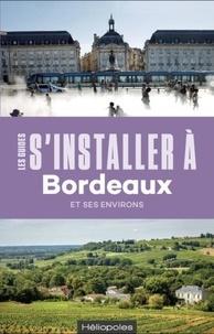 Sophie Lemaire et Stéphanie Lacaze - S'installer à Bordeaux.