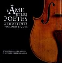 Sophie Lemonnier-Wallez et Pierre Sikiaridis - L'âme et les poètes - Aphorismes violonistiques.