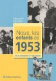 Sophie Lemp et Jean-François Debosschère - Nous, les enfants de 1953 - De la naissance à l'âge adulte.