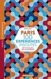 Sophie Lemp - Paris 100 expériences insolites - Arty, décalées, zen ou extrêmes.