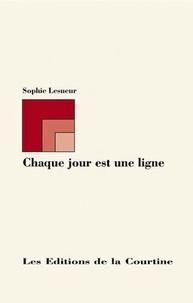 Sophie Lesueur - Chaque jour est une ligne.