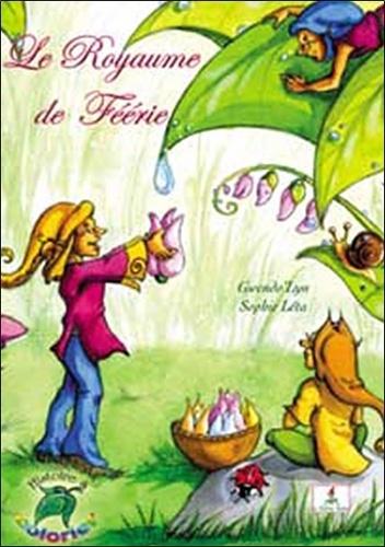 Sophie Léta et  Gwendo'Lyn - Le Royaume de Féérie - Histoire à colorier.