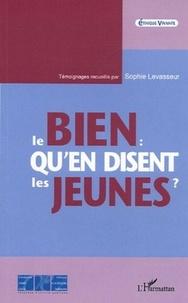 Sophie Levasseur - Le bien : Qu'en disent les jeunes ?.