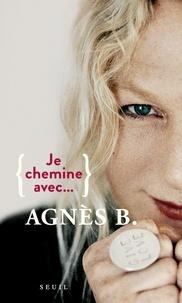 Téléchargement ebook gratuit scribd Je chemine avec... Agnès B.