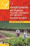 Sophie Lignon-Darmaillac - L'oenotourisme en France, nouvelle valorisation des vignobles - Analyse et bilan.