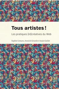 Sophie Limare et Annick Girard - Tous artistes! - Les pratiques (ré)créatives du Web.