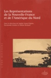 Sophie Linon-Chipon et Raymonde Litalien - Les Représentations de la Nouvelle-France et de l'Amérique du Nord.