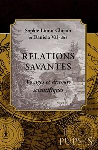 Sophie Linon-Chipon et Daniela Vaj - Relations savantes - Voyages et discours scientifiques.