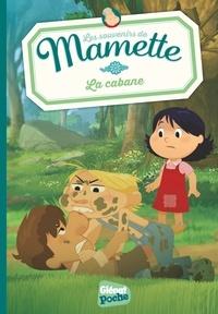 Sophie Lodwitz - Les souvenirs de Mamette Tome 2 : La cabane.