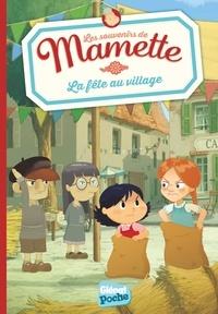 Sophie Lodwitz - Les souvenirs de Mamette Tome 3 : La fête au village.