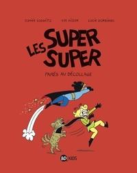 Est-ce gratuit de télécharger des livres dans le coin? Les Super Super, Tome 07  - Parés au décollage (Litterature Francaise) par SOPHIE LODWITZ, Laurence Gillot