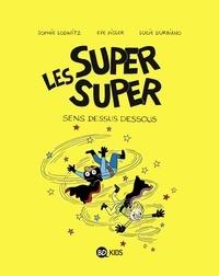 Lucie Durbiano et Sophie Lodwitz - Les Super Super, Tome 08 - Sens dessus dessous.