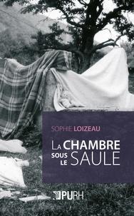 Sophie Loizeau - La chambre sous le saule.