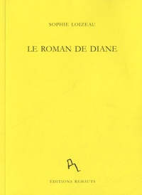 Sophie Loizeau - Le roman de Diane.