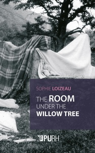 Sophie Loizeau - The room under the willow tree.