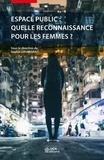 Sophie Louargant - Espace public : quelle reconnaissance pour les femmes ?.