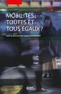Sophie Louargant - Mobilités - Toutes et tous égaux ?.