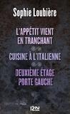 Sophie Loubière - L'appétit vient en tranchant - Suivi de cuisine à l'italienne et Deuxième étage porte gauche.