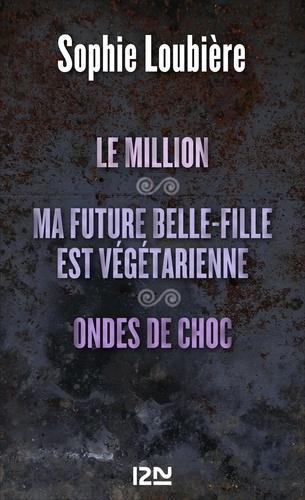 Le million. Suivi de Ma future belle-fille est végétarienne et Ondes de choc