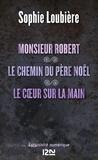Sophie Loubière - Monsieur robert suivi de le chemin du père noël et le coeur sur la main.