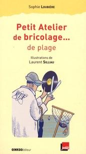 Petit Atelier de bricolage... de plage - Sophie Loubière pdf epub