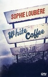 Sophie Loubière - White coffee.