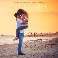 Sophie Love et Manuela Farina - La locanda di Sunset Harbor  : Ora e per sempre (La Locanda di Sunset Harbor—Libro 1).
