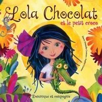 Sophie Lussier et Marie-Danielle Croteau - Lola Chocolat et le petit croco.