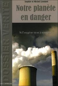 Sophie Lyonnet et Michel Lyonnet - Notre planète en danger - Si l'oxygène vient à manquer....