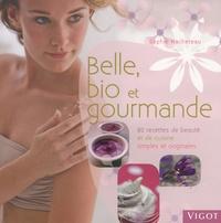 Belle, bio et gourmande - 80 recettes de beauté et de cuisine simples et originales.pdf