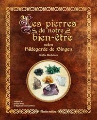 Sophie Macheteau - Des pierres pour notre bien-être selon Hildegarde de Bingen.