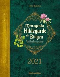 Sophie Macheteau - Mon agenda Hildegarde de Bingen - Remèdes, plantes et cristaux pour une année inspirée !.