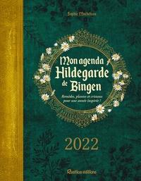 Sophie Macheteau - Mon agenda Hildegarde de Bingen - Remèdes, plantes et critaux pour une année inspirée !.