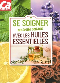 Sophie Macheteau et Françoise Rapp - Se soigner en toute saison avec les huiles essentielles.