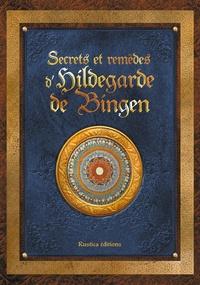 Sophie Macheteau et Claire Desvaux - Secrets et remèdes d'Hildegarde de Bingen.