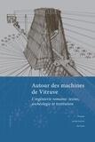 Sophie Madeleine et Philippe Fleury - Autour des machines de Vitruve - L'ingénierie romaine : textes, archéologie et restitution.