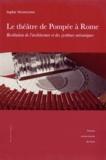 Sophie Madeleine - Le théâtre de Pompée à Rome - Restitution de l'architecture et des systèmes mécaniques. 1 DVD