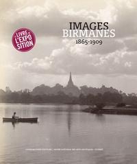 Sophie Makariou et Jérôme Ghesquière - Images birmanes 1865-1909 - Trésors photographiques du Musée national des arts asiatiques - Guimet.