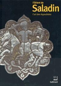 LOrient de Saladin - Lart des Ayyoubides, Exposition présentée à lInstitut du Monde Arabe du 23 octobre 2001 au 10 mars 2002.pdf