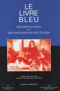 Sophie Malaizé - Le livre bleu des instituteurs et des professeurs des écoles - Edition 2000.