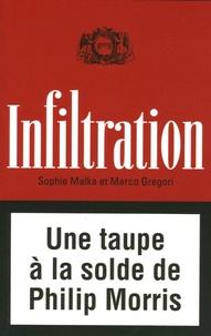 Sophie Malka et Marco Gregori - Infiltration - Une taupe à la solde de Philipp Morris.