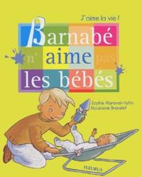 Sophie Maraval-Hutin et Madeleine Brunelet - Barnabé n'aime pas les bébés.