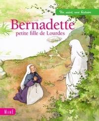 Sophie Maraval-Hutin - Bernadette, petite fille de Lourdes.