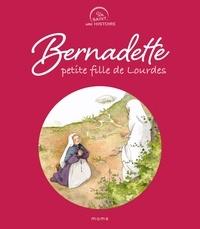 Sophie Maraval-Hutin et Adeline Avril - Bernadette, petite fille de Lourdes.
