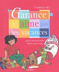 Sophie Maraval-Hutin et Marie-Laure Viney - Garance n'aime pas les vacances.