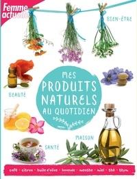 Mes produits naturels au quotidien - Sophie Marcheteau |