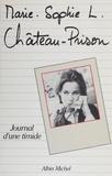 Sophie Marie et  Mari - Château-prison - Journal d'une timide.