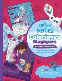 Ebooks télécharger le pdf La reine des neiges  - Coloriages magiques - Messages mystères (Litterature Francaise) 9782017118343 par Sophie Marie