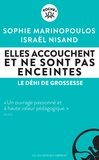 Sophie Marinopoulos et Israël Nisand - Elles accouchent et ne sont pas enceintes - Le déni de grossesse.