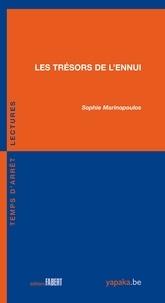 Sophie Marinopoulos - Les trésors de l'ennui.